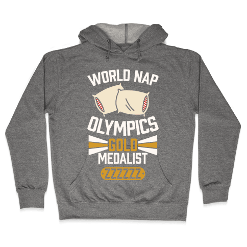 World Nap Olympics Gold Medalist Hooded Sweatshirt
