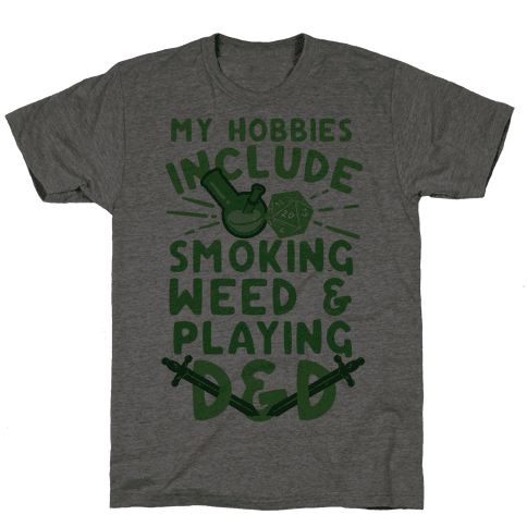 My Hobbies Include Smoking Weed And Playing D&D Mens T-Shirt