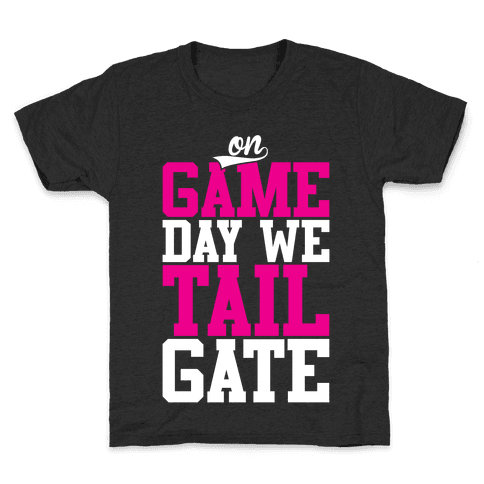 On Game Day We Tailgate Kids T-Shirt
