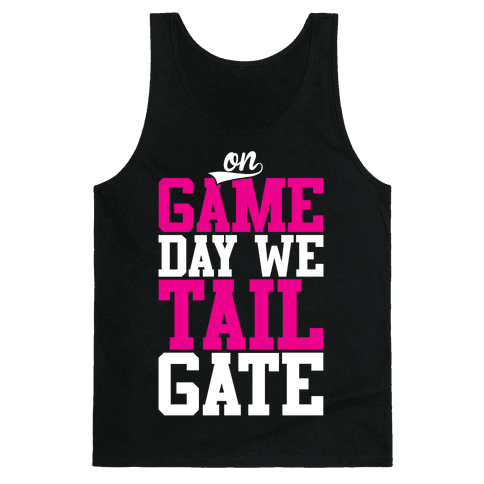 On Game Day We Tailgate Tank Top