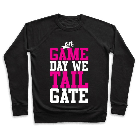 On Game Day We Tailgate Pullover