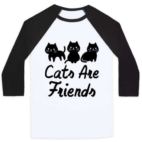 Cats Are Friends Baseball Tee