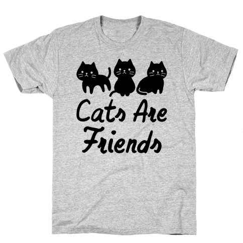 Cats Are Friends Mens T-Shirt