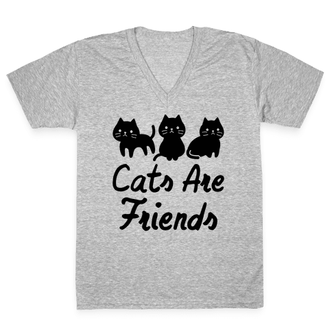 Cats Are Friends V-Neck Tee Shirt