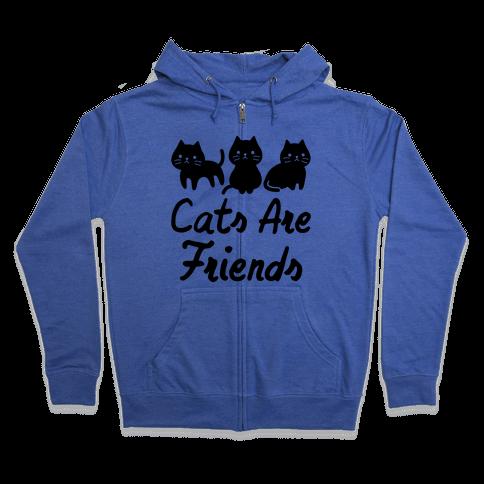Cats Are Friends Zip Hoodie