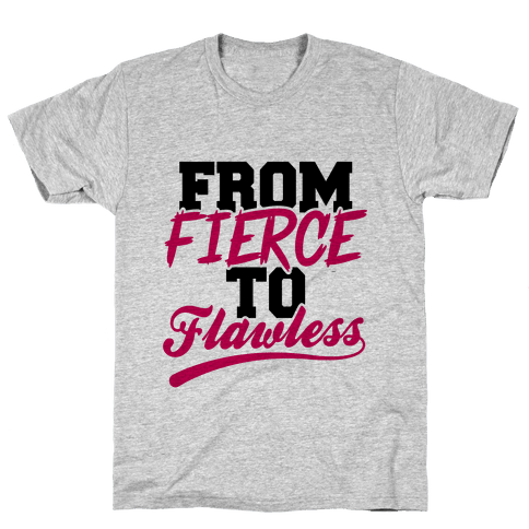 From Fierce To Flawless Mens T-Shirt