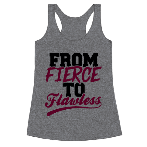 From Fierce To Flawless Racerback Tank Top