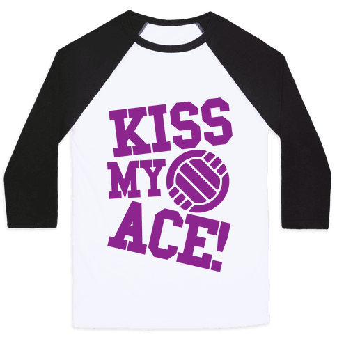 Kiss My Ace! Baseball Tee