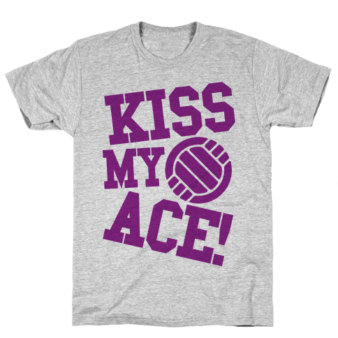 Kiss My Ace! Mens T-Shirt