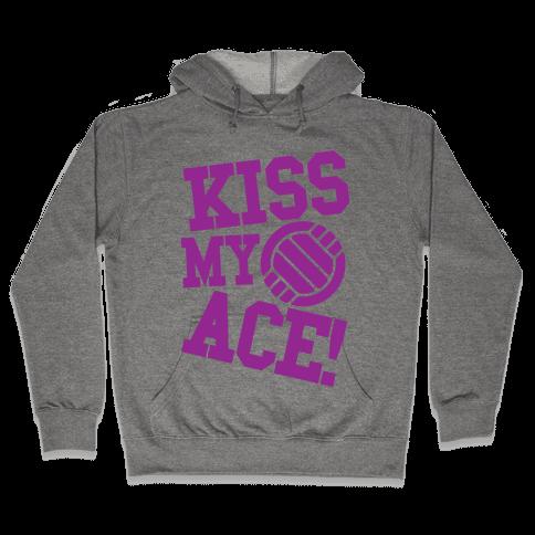 Kiss My Ace! Hooded Sweatshirt