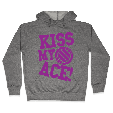 Kiss My Ace! Hooded Sweatshirt