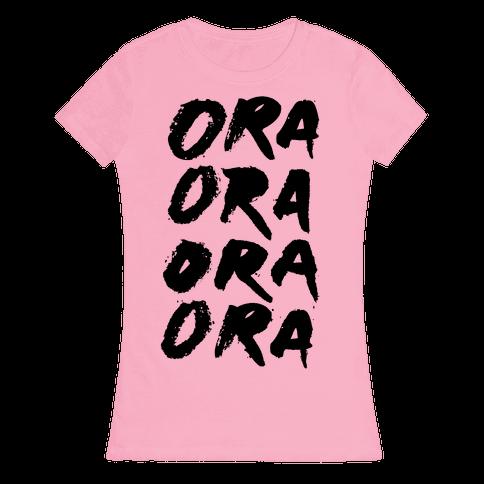 Ora Ora Ora Ora Womens T-Shirt