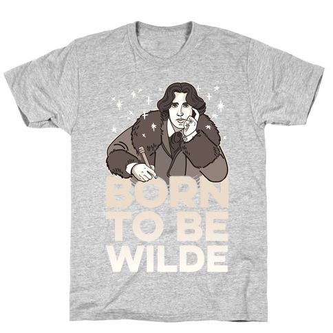 Born To Be Wilde T-Shirt