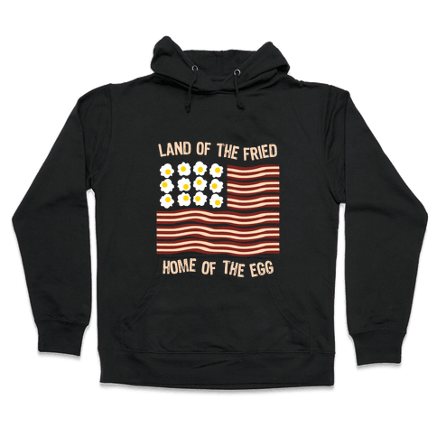 Land of the Fried Hooded Sweatshirt