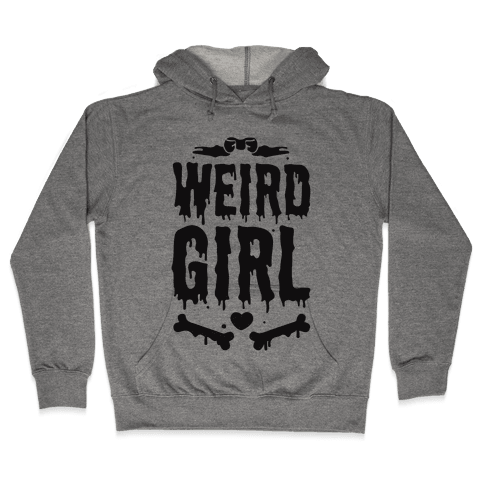 Weird Girl Hooded Sweatshirt