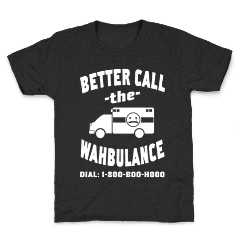 Better Call the Wahbulance Kids T-Shirt