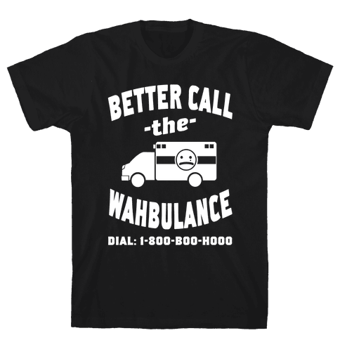Better Call the Wahbulance Mens T-Shirt