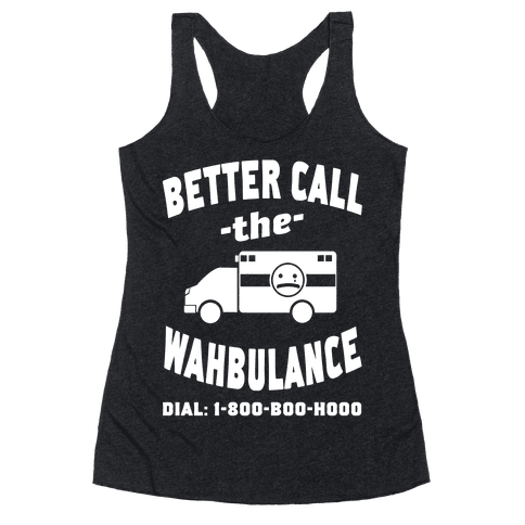 Better Call the Wahbulance Racerback Tank Top