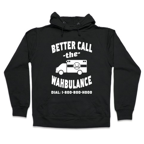 Better Call the Wahbulance Hooded Sweatshirt