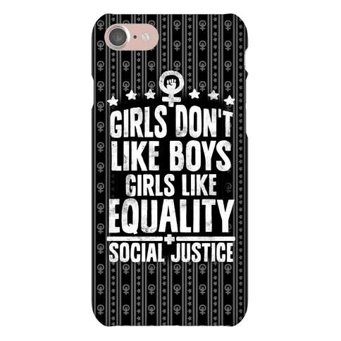 Girls Don't Like Boys Girls Like Equality And Social Justice