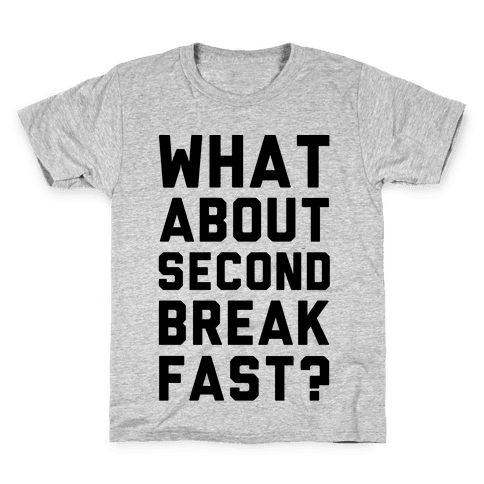 What About Second Breakfast? Kids T-Shirt