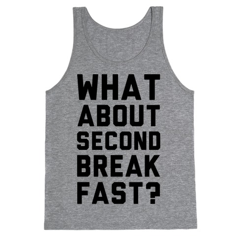 What About Second Breakfast? Tank Top