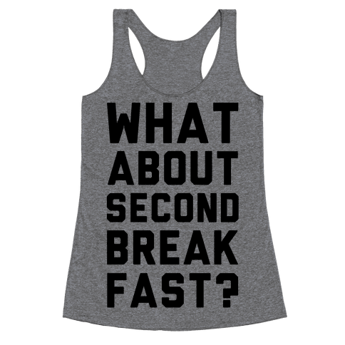 What About Second Breakfast? Racerback Tank Top