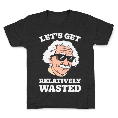 Let's Get Relatively Wasted Kids T-Shirt
