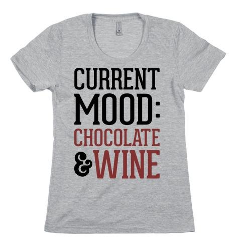 Current Mood: Chocolate & Wine Womens T-Shirt