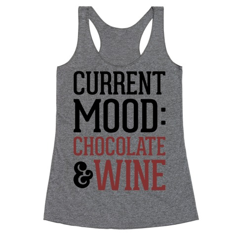 Current Mood: Chocolate & Wine Racerback Tank Top
