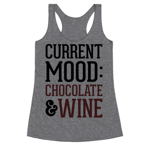 Current Mood: Chocolate & Wine Racerback Tank Top