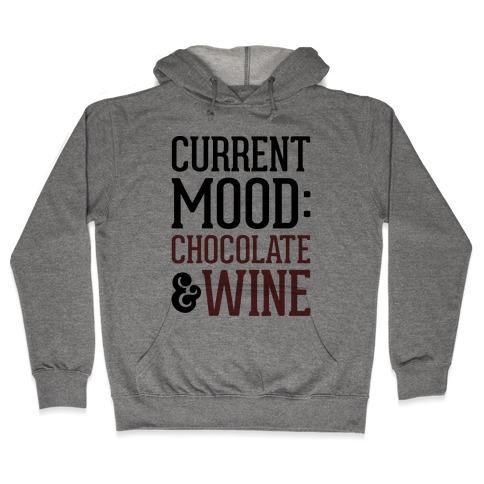 Current Mood: Chocolate & Wine Hooded Sweatshirt