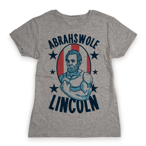 Abrahswole Lincoln Womens T-Shirt