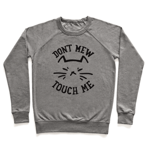 Don't Mew Touch Me Pullover