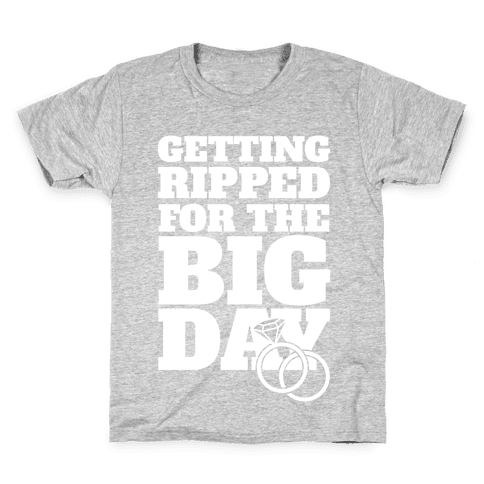 Getting Ripped For The Big Day Kids T-Shirt