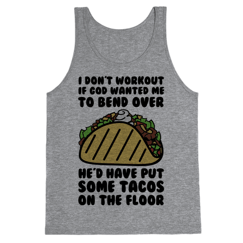 Put Some Tacos On the Floor Tank Top