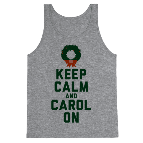 Keep Calm and Carol On Tank Top