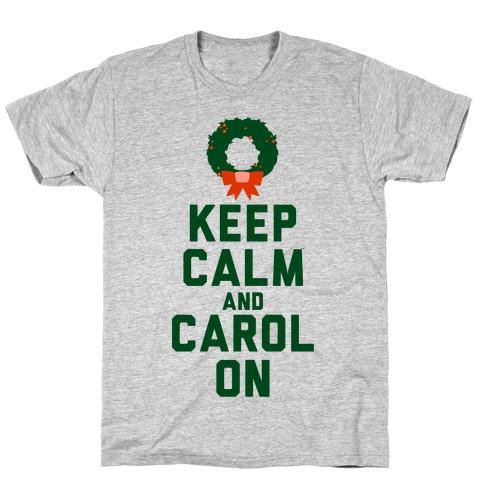Keep Calm and Carol On T-Shirt