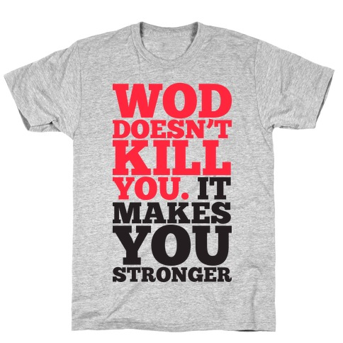 Wod Doesnt Kill You It Makes You Stronger (Tank) T-Shirt