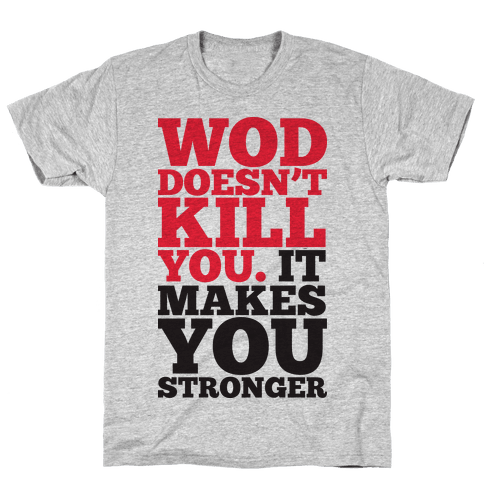 Wod Doesnt Kill You It Makes You Stronger (Tank) Mens T-Shirt
