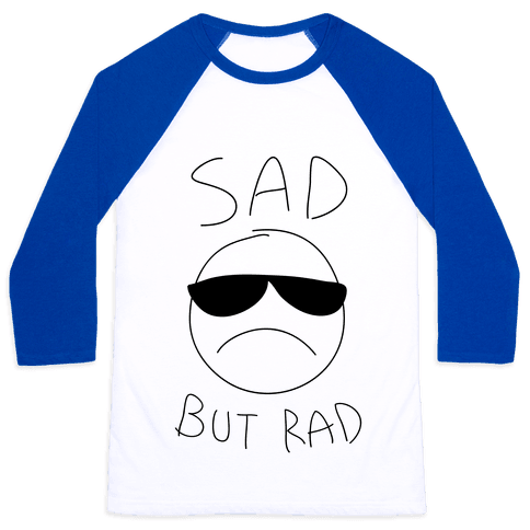 Sad But Rad Baseball Tee
