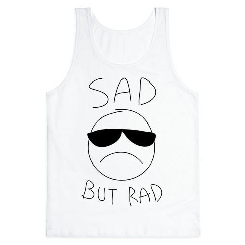 Sad But Rad Tank Top