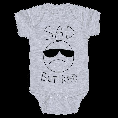 Sad But Rad Baby Onesy