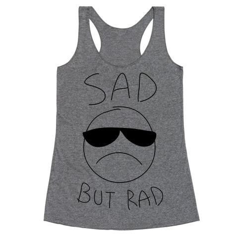 Sad But Rad Racerback Tank Top