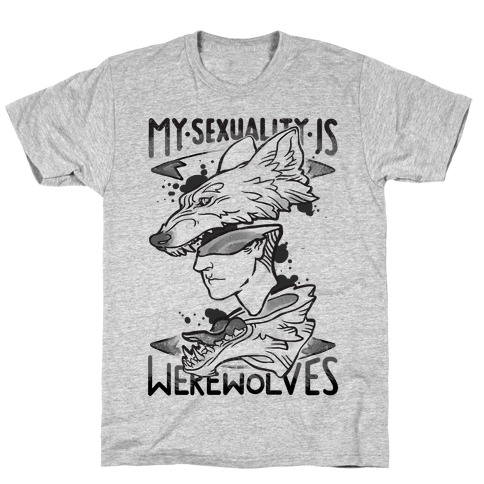 My Sexuality Is Werewolves T-Shirt