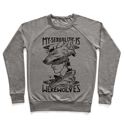 My Sexuality Is Werewolves Pullover