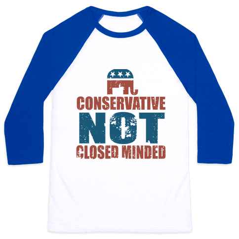 Conservative Not Closed Minded Baseball Tee