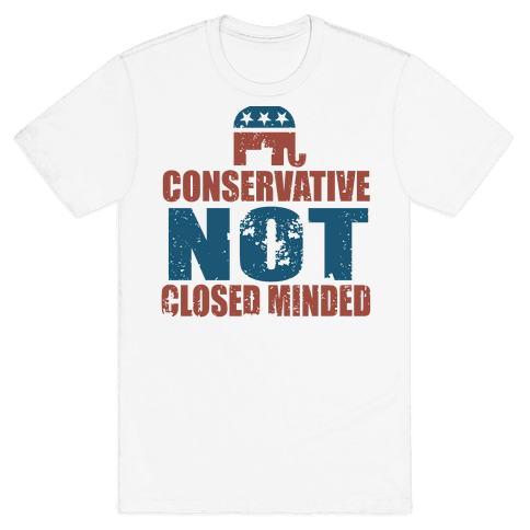 Conservative Not Closed Minded Mens T-Shirt