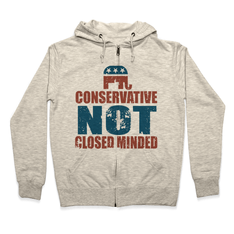 Conservative Not Closed Minded Zip Hoodie