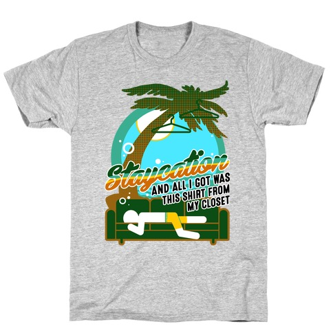 Staycation Mens T-Shirt